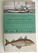 The Last Fish Tale: The Fate of the Atlantic and Survival in Gloucester ...
