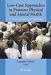 Low-Cost Approaches to Promote Physical and Mental Health : Theory, Research,...