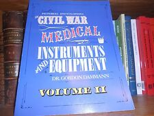 Pictorial encyclopedia of Civil War Medical Instruments and Equipment Volume 2
