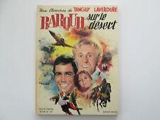 TANGUY ET LAVERDURE BAROUD SUR LE DESERT EO1970 TBE