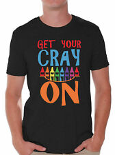 Men's Get Your Cray On T shirts Shirts Tops  Back to School Teacher Gift
