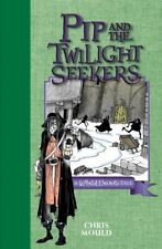 Pip and the Twilight Seekers: A Spindlewood Tale (