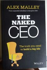The Naked CEO: The Truth You Need to Build a Big Life by Alex Malley