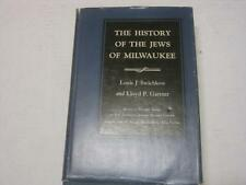 THE HISTORY OF THE JEWS OF MILWAUKEE 1963 by Louis Swichkow and Gartner