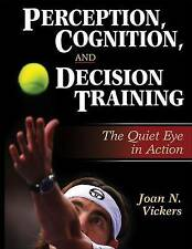 Perception, Cognition and Decision Training by Joan N. Vickers (Hardback, 2007)