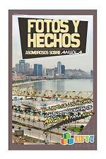 Kid's U: Fotos y Hechos Asombrosos Sobre Angola : El Libro de Hechos Más...