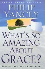 What's So Amazing about Grace? by Philip Yancey (2002, Paperback, Large Type)