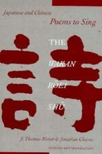 Japanese and Chinese Poems to Sing: The Wakan Roei Shu: By J Thomas Rimer