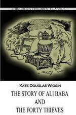 The Story of Ali Baba and the Forty Thieves by Kate Wiggin (2012, Paperback)
