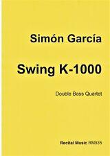 Simon Garcia: Swing K-1000 (Double Bass Quartet) RM935