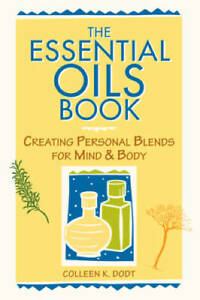 The Essential Oils Book: Creating Personal Blends for Mind & Body - GOOD