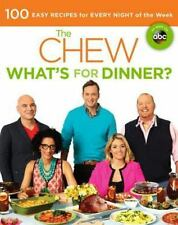 The Chew - What's for Dinner? 100 Easy Recipes for Every Night (2013, PB)