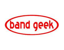 BAND GEEK VINYL DECAL RED 3X8 MUSIC SCHOOL TRUMPET SAX FLUTE OBOE DRUMS HORNS