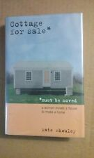 Cottage for Sale Must Be Moved by Kate Whouley 2004 HC Very Good Cond - 1st Ed