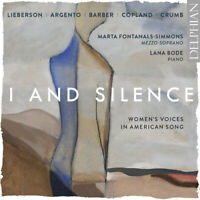 Peter Lieberson : I and Silence: Women's Voices in American Song CD (2019)