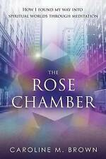 The Rose Chamber: How I found my way into spiritual worlds through meditation