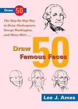 Draw 50 Famous Faces: The Step-By-Step Way to Draw Shakespeare, Bill Cosby, Geor