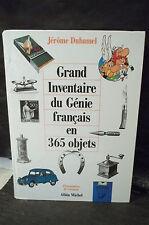 Duhamel. GRAND INVENTAIRE DU GÉNIE FRANÇAIS EN 365 OBJETS.  Marques,technologies