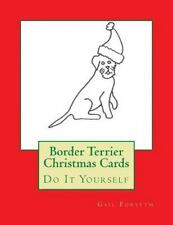 Border Terrier Christmas Cards : Do It Yourself by Gail Forsyth (2015,.
