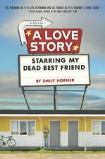A Love Story Starring My Dead Best Friend by Horner, Emily Book The Cheap Fast