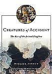 Creatures of Accident: The Rise of the Animal Kingdom -Wallace Arthur Pape H/C