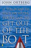 If You Want to Walk on Water, You've Got to Get Out of the Boat-ExLibrary
