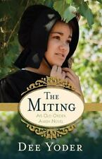 The Miting : An Old Order Amish Novel by Dee Yoder (2014, Paperback)