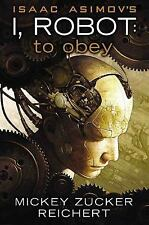 Isaac Asimov's I, Robot : To Obey by Mickey Zucke Reichert HC Brand New