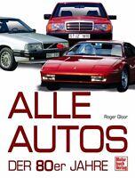 Alle Autos der 80er Jahre Typen Modelle Bildband Geschichte Klassiker Buch NEU