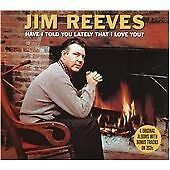 Jim Reeves : Have I Told You Lately CD