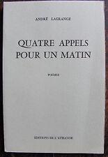 LAGRANGE ANDREQuatre appels pour un matinEditions de l'athanor, 1978, in 8, br