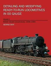 Detailing and Modifying Ready-to-Run Locomotives in 00 Gauge: v. 2: British...