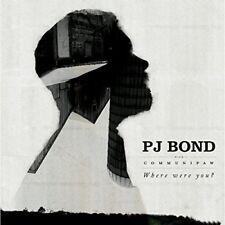 PJ Bond - Where Were You? Vinyl
