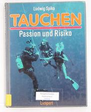 Tauchen. Passion und Risiko; Ludwig Spika
