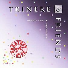 Trinere & Friends Greatest Hits  CD 80's Dance Music - Debbie Deb Freestyle