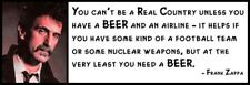 Wall Quote - FRANK ZAPPA - You Can't Be a Real Country, Unless You Have Beer and