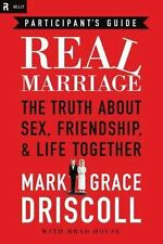 Real Marriage Participant's Guide: The Truth About Sex, Friendship, and Life Tog