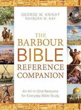The Barbour Bible Reference Companion : An All-In-One Resource for Everyday Bibl
