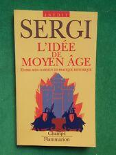 L'IDEE DE MOYEN AGE GIUSEPPE SERGI 1992 CHAMPS FLAMMARION