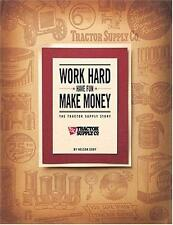 Work Hard, Have Fun, Make Money: The Tractor Supply Story