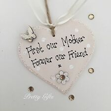 First Our Mother Forever Our Friend Heart Plaque Mum Gift Handmade