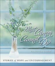 What Cancer Cannot Do : Stories of Hope and Encouragement-ExLibrary