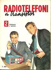 G. MONTUSCHI: RADIOTELEFONI A TRANSISTOR _  volume 2 _ ed. INTERSTAMPA
