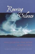 Roaring Silence: Discovering the Mind of Dzogchen: By Chogyam, Ngakpa, Dechen...