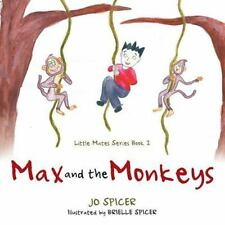 Max and the Monkeys : Little Mates Series Book 2 by Jo Spicer (2015, Paperback)