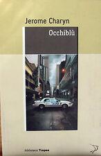 JEROME CHARYN - OCCHIBLU' Tropea Ed. NUOVO