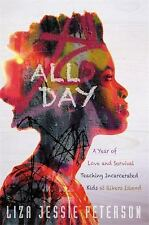 ALL DAY A YEAR OF TEACH INCARCERATED KIDS AT RIKERS ISLAND NEW 1ST ED HARDCOVER