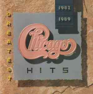 CHICAGO GREATEST HITS 1982-1989  12 tracks EX COND YOU'RE THE INSPIRATION etc