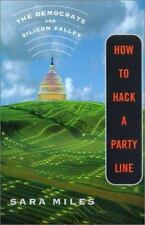 NEW - How to Hack a Party Line: The Democrats and Silicon Valley