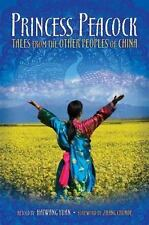 Princess Peacock: Tales from the Other Peoples of China (World Folklore)